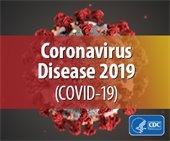 """Coronairus Disease 2019 - COVID-19"" w/picture of virus cell"