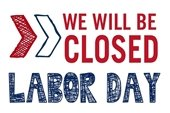 """""""We will be CLOSED Labor Day"""" sign in R/W/B lettering"""